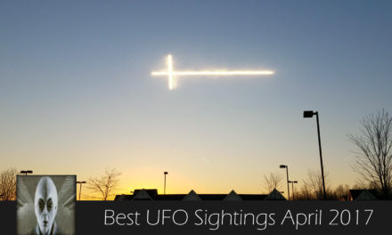 Best UFO Sightings April 24th 2017