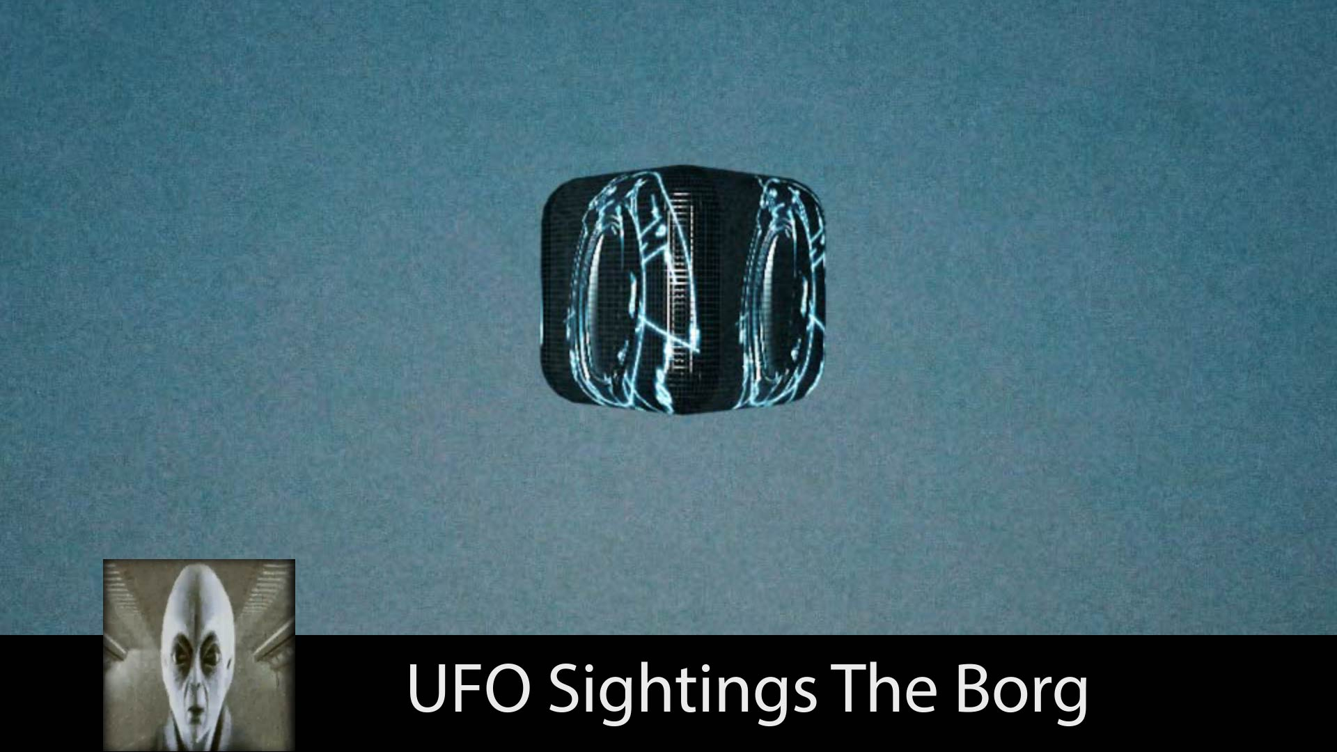 UFO Sightings The Borg October 27th 2017