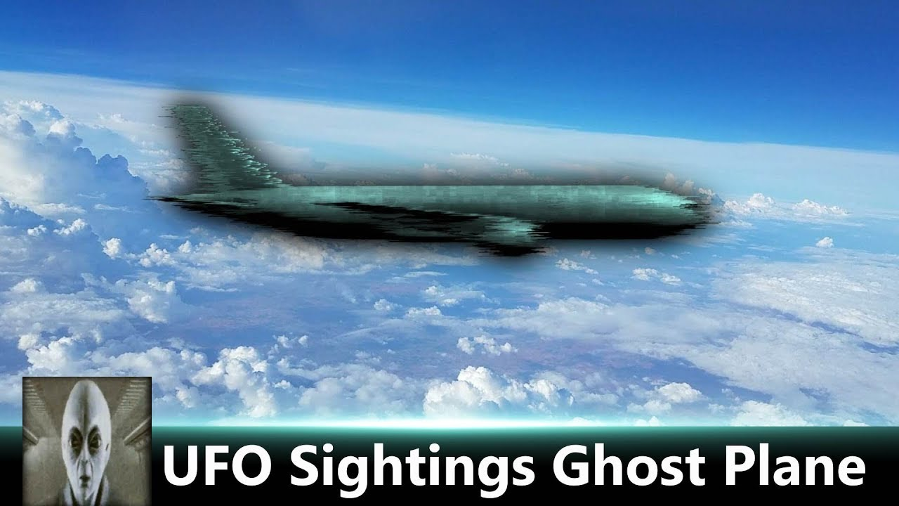 UFO Sightings Ghost Plane May 8th 2018