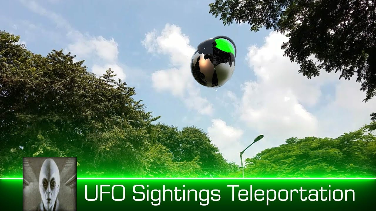 UFO Sightings Teleportation May 18th 2018
