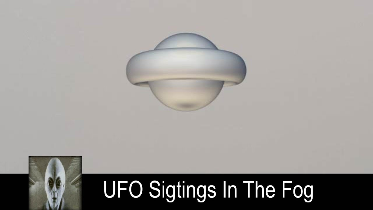 UFO Sightings In The Fog Multiple Sightings October 9th 2018