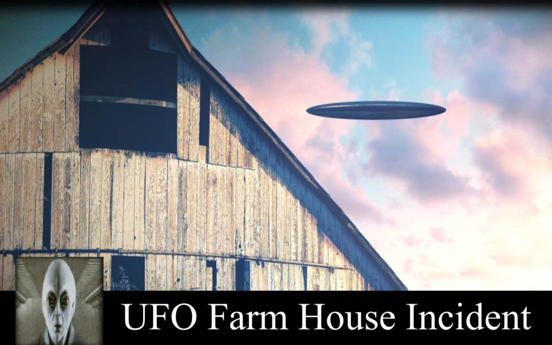 UFO Sightings 2018 The Farm House Incident