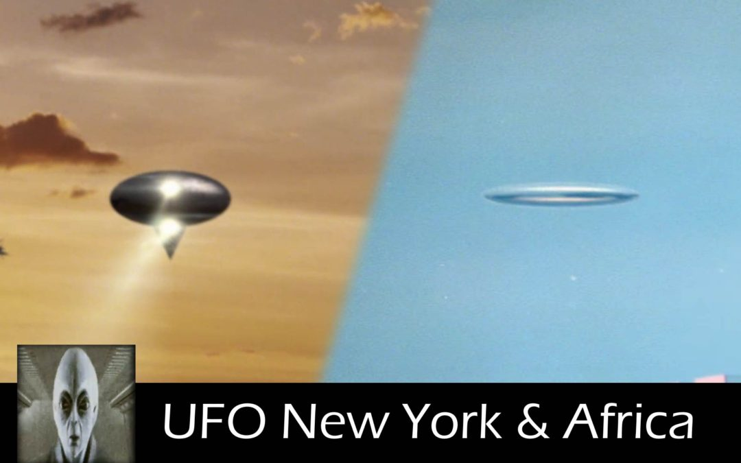 UFO Sightings In New York and Africa UFO 2018