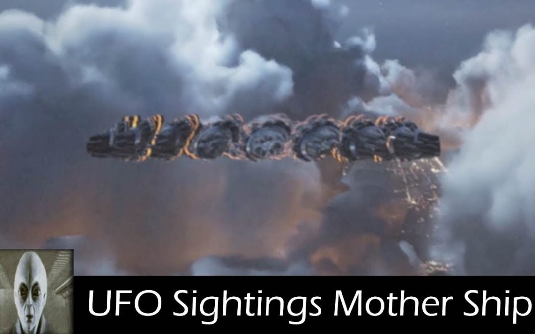 UFO Sightings Mother Ship UFO 2018