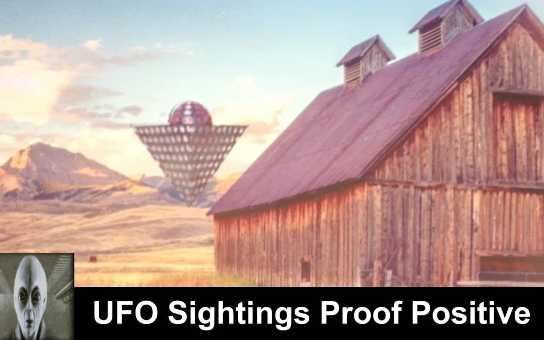 UFO Sightings Proof Positive Check These UFO Sightings OUT!