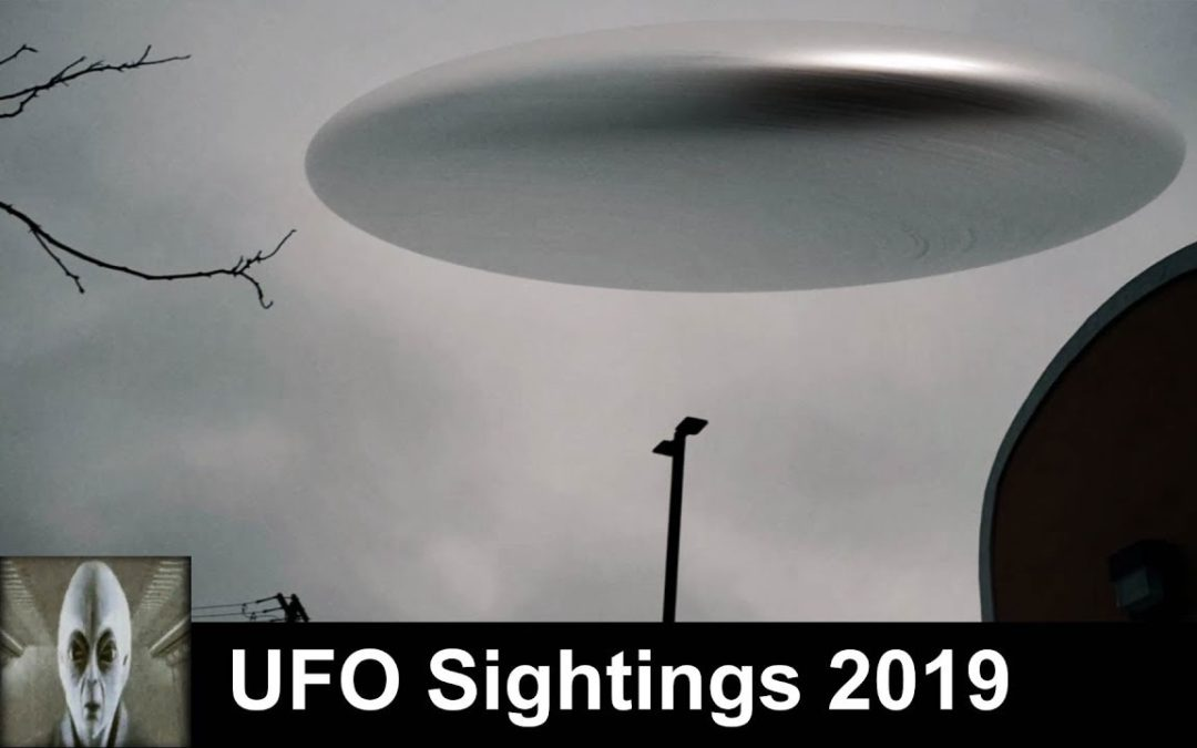 UFO Sightings 2019 Proof Positive Mother Ship