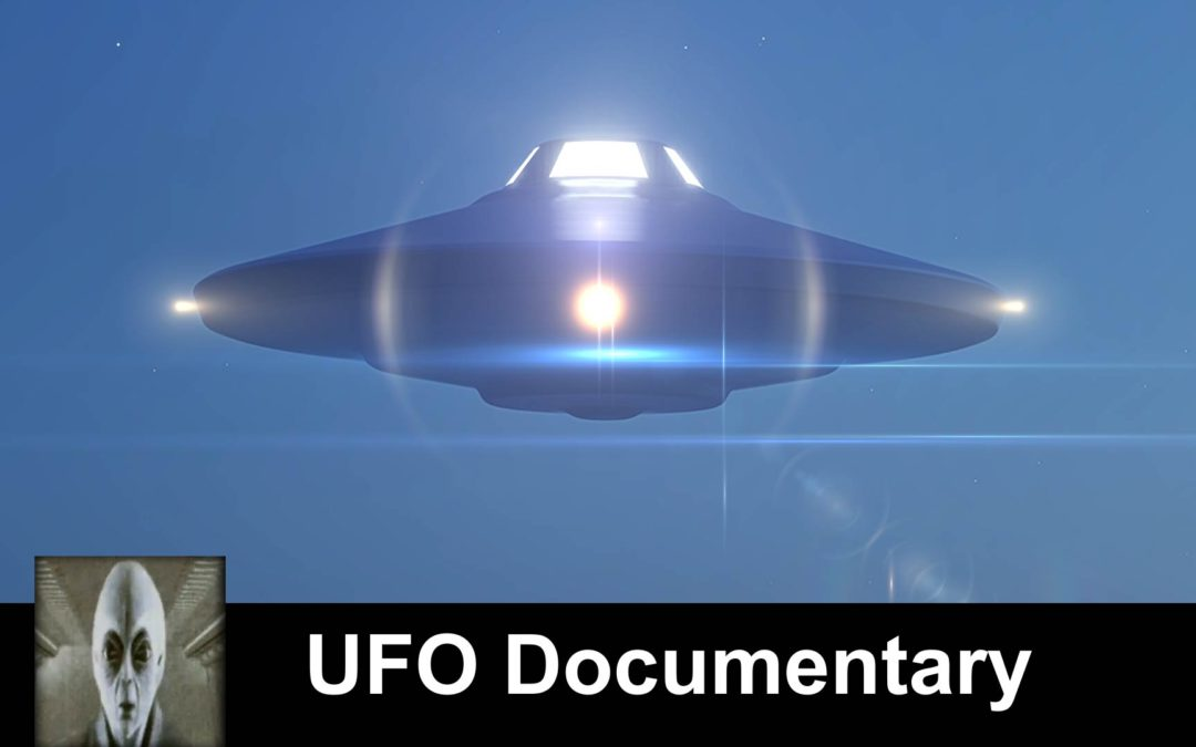 UFO Documentary May 11th 2019